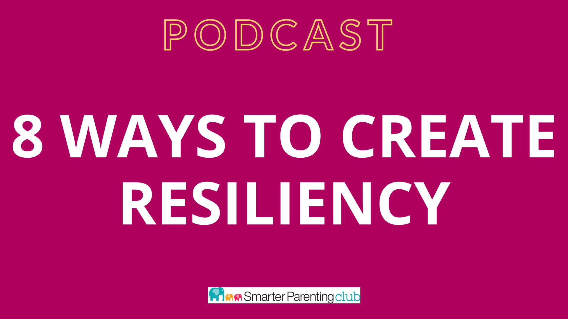 Eight ways to create resiliency