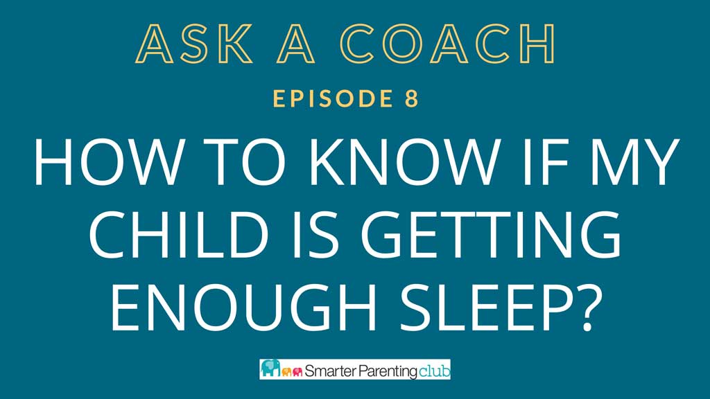 Episode 8: Is my child getting enough sleep?